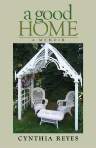 "Image of ""A Good Home: A Memoir"", by Cynthia Reyes"